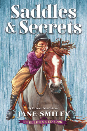 Saddles & Secrets (An Ellen & Ned Book) by Jane Smiley