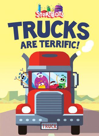 Trucks are Terrific! (StoryBots) by Storybots