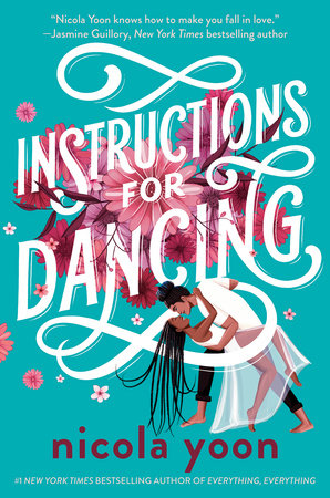 Instructions for Dancing by Nicola Yoon: 9781524718961    PenguinRandomHouse.com: Books