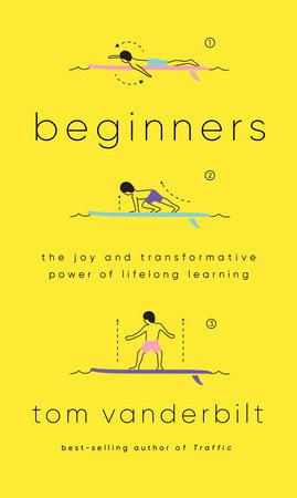 Beginners by Tom Vanderbilt