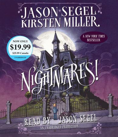 Nightmares! by Jason Segel and Kirsten Miller