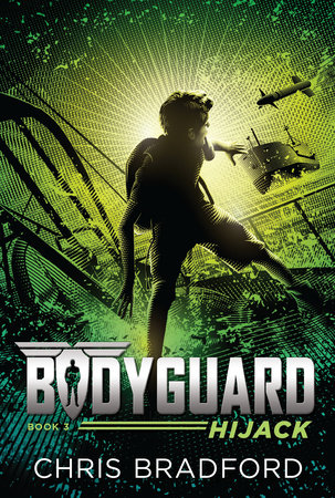 Bodyguard: Hijack (Book 3) by Chris Bradford