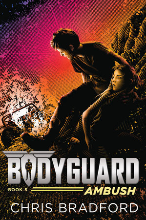 Bodyguard: Ambush (Book 5) by Chris Bradford