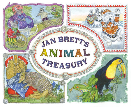 Jan Brett's Animal Treasury by Jan Brett