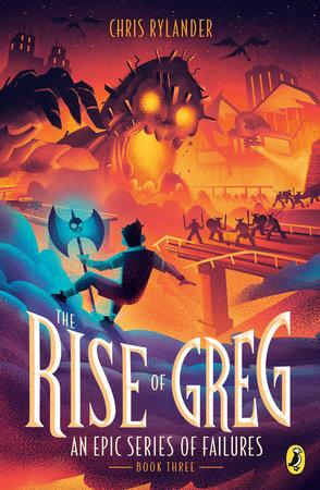 The Rise of Greg by Chris Rylander