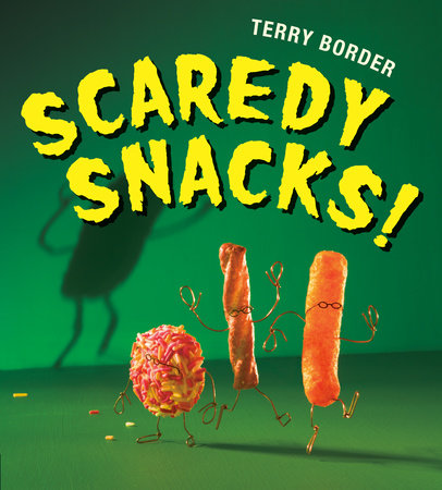 Scaredy Snacks! by Terry Border