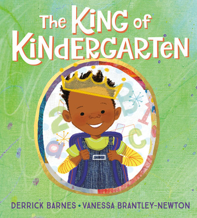 The King of Kindergarten by Derrick Barnes: 9781524740740 ...