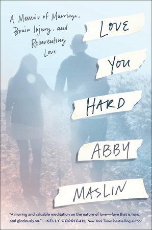 Love You Hard by Abby Maslin