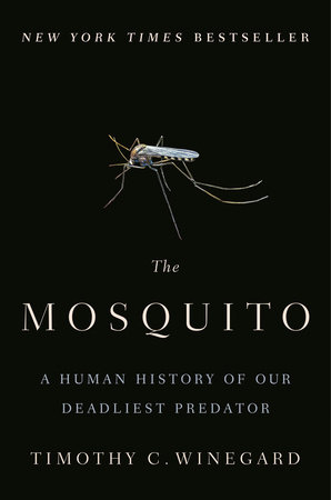 The Mosquito by Timothy C. Winegard