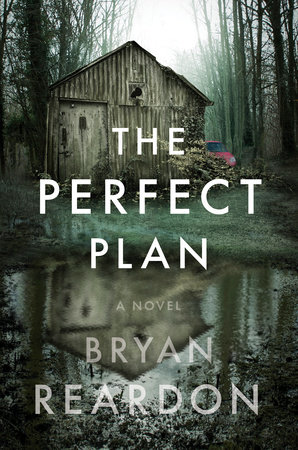 The Perfect Plan by Bryan Reardon