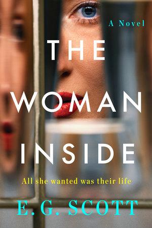 The Woman Inside by E. G. Scott