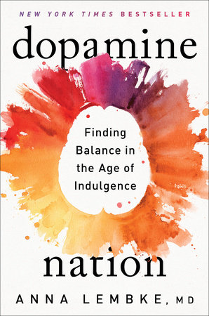 Dopamine Nation by Dr. Anna Lembke