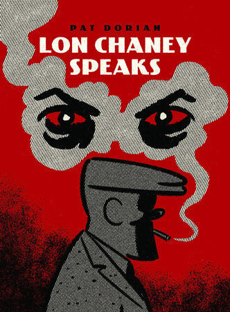 Lon Chaney Speaks by Pat Dorian