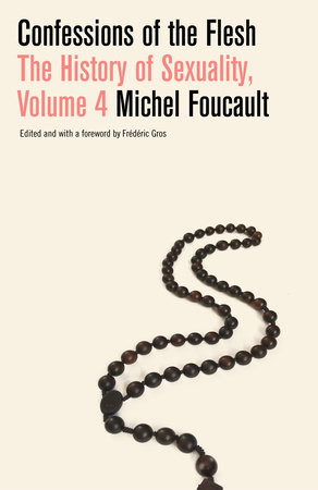 Confessions of the Flesh by Michel Foucault