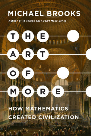 The Art of More by Michael Brooks