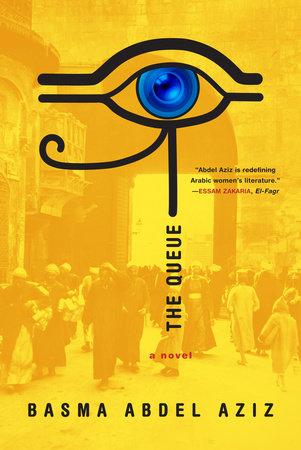 The Queue by Basma Abdel Aziz