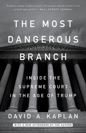 The Most Dangerous Branch by David A. Kaplan