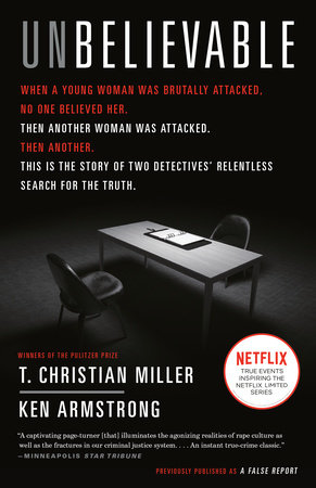 Unbelievable by T. Christian Miller and Ken Armstrong