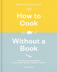How to Cook Without a Book, Completely Updated and Revised