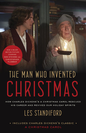 The Man Who Invented Christmas (Movie Tie-In): Includes Charles Dickens's Classic A Christmas Carol by Les Standiford