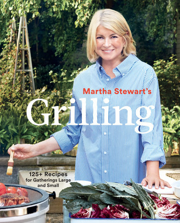 Martha Stewart's Grilling by Editors of Martha Stewart Living