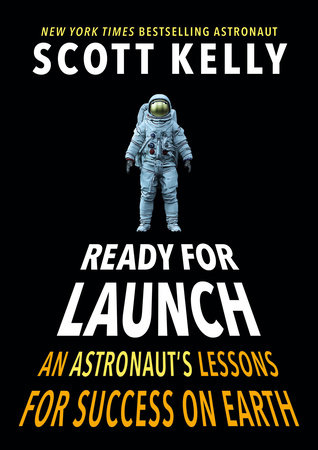 Ready for Launch by Scott Kelly