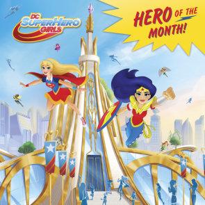 Hero of the Month! (DC Super Hero Girls)