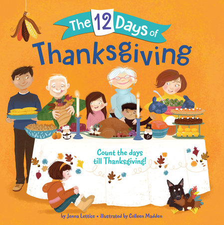The 12 Days of Thanksgiving by Jenna Lettice: 9781524766580 |  PenguinRandomHouse.com: Books
