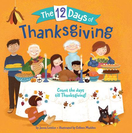 The 12 Days of Thanksgiving by Jenna Lettice: 9781524766580 |  PenguinRandomHouse.com: Books