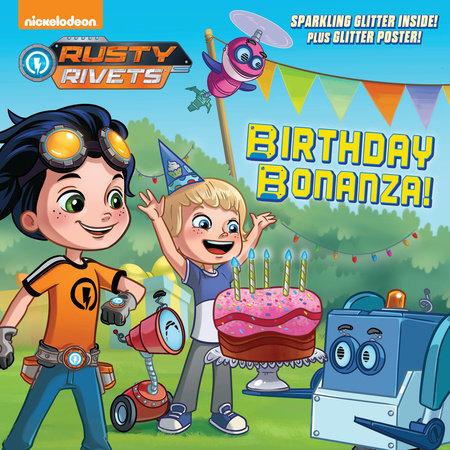 Birthday Bonanza! (Rusty Rivets) by Mickie Matheis