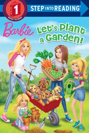 Let's Plant a Garden! (Barbie) by Kristen L. Depken