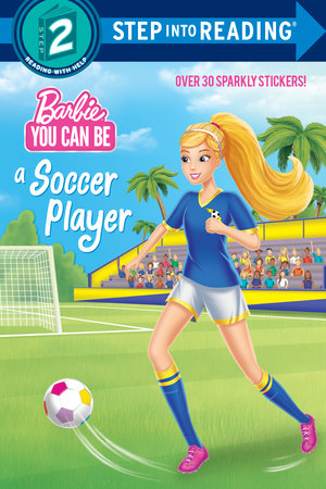 You Can Be a Soccer Player (Barbie) by Random House