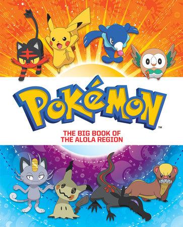 The Big Book of the Alola Region (Pokémon) by Steve Foxe