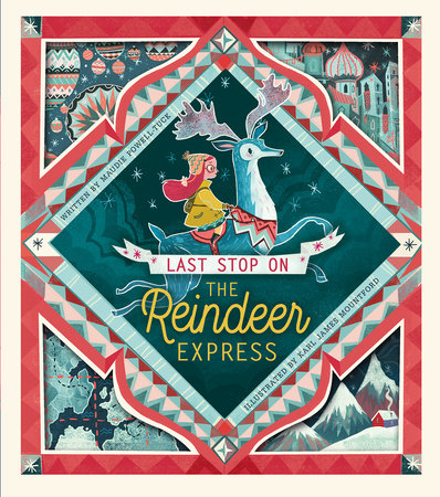 Last Stop on the Reindeer Express by Maudie Powell-Tuck