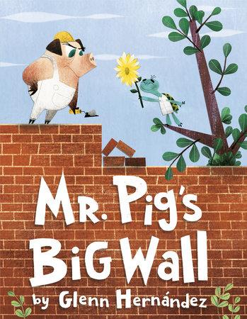 Mr. Pig's Big Wall by Glenn Hernandez