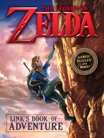 Link's Book of Adventure (Nintendo) by Steve Foxe | PenguinRandomHouse com:  Books
