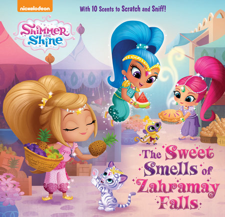 The Sweet Smells of Zahramay Falls (Shimmer and Shine) by Mary Tillworth