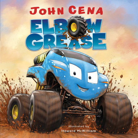 Elbow Grease by John Cena; illustrated by Howard McWilliam