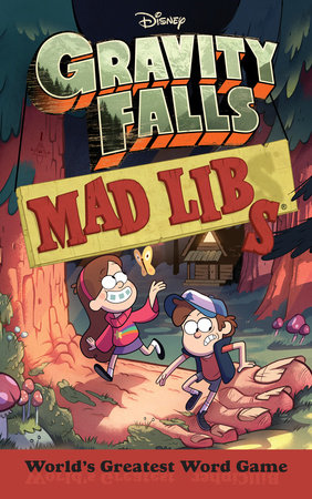 Gravity Falls Mad Libs by Laura Macchiarola