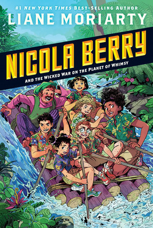 Nicola Berry and the Wicked War on the Planet of Whimsy #3 by Liane Moriarty