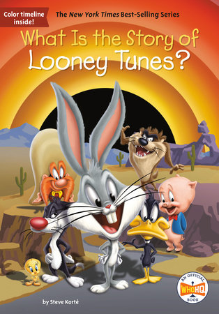 What Is the Story of Looney Tunes? by Steve Korte: Illustrated by John Hinderliter