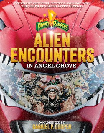 Alien Encounters in Angel Grove by Gabriel P. Cooper