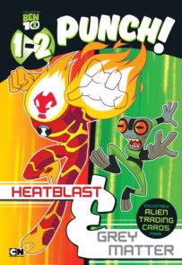 1-2 Punch: Heatblast and Grey Matter
