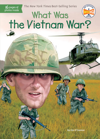 What Was the Vietnam War? by Jim O'Connor and Who HQ
