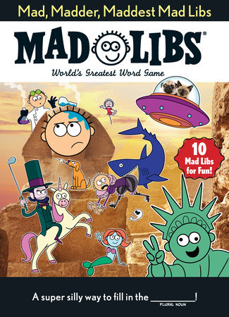 Mad, Madder, Maddest Mad Libs by Mad Libs