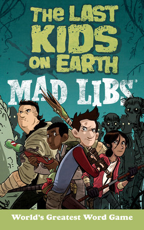 The Last Kids on Earth Mad Libs by Leila Sales