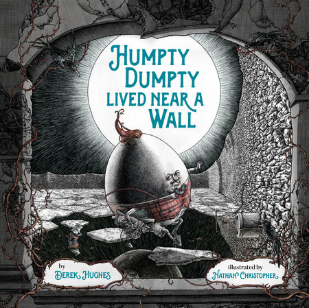 Humpty Dumpty Lived Near a Wall by Derek Hughes