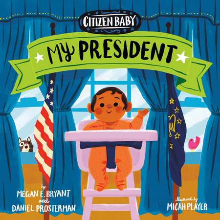 Citizen Baby: My President