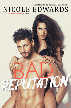 Bad Reputation by Nicole Edwards