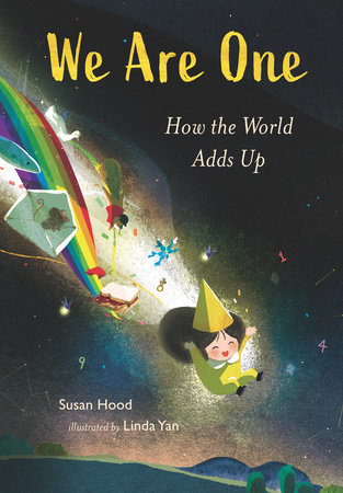 We Are One: How the World Adds Up by Susan Hood